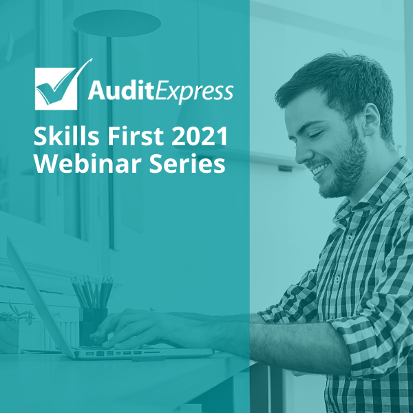 Audit Express Launches its 2021 Skills First Provider Webinar Series
